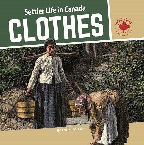 Settler Life in Canada Clothes book cover
