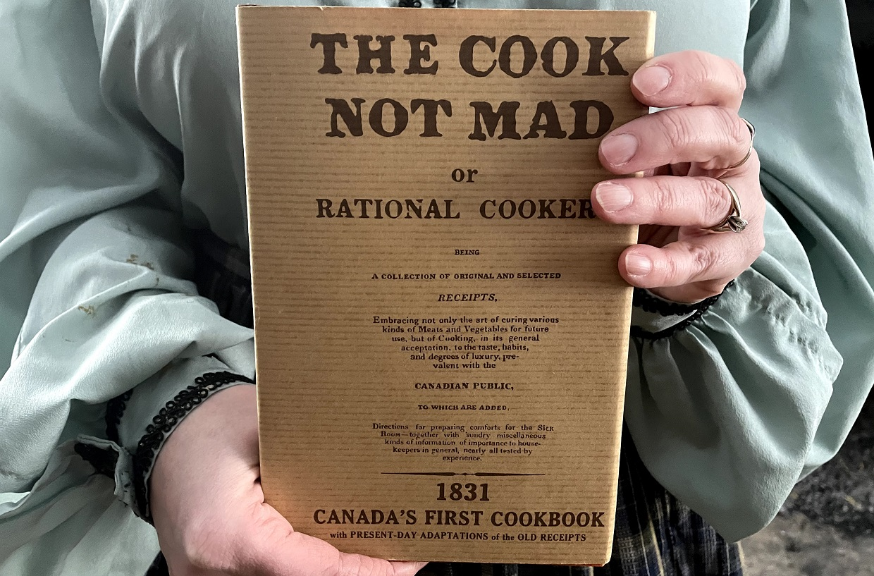 The Cook Not Mad is thought to be the first cookbook published in Canada