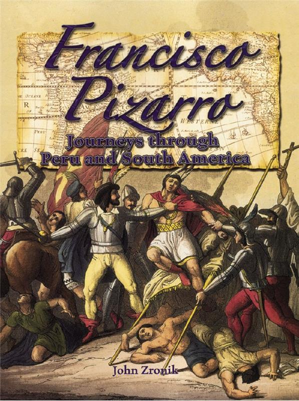cover of the book Francisco Pizarro Journeys Through Peru and South America
